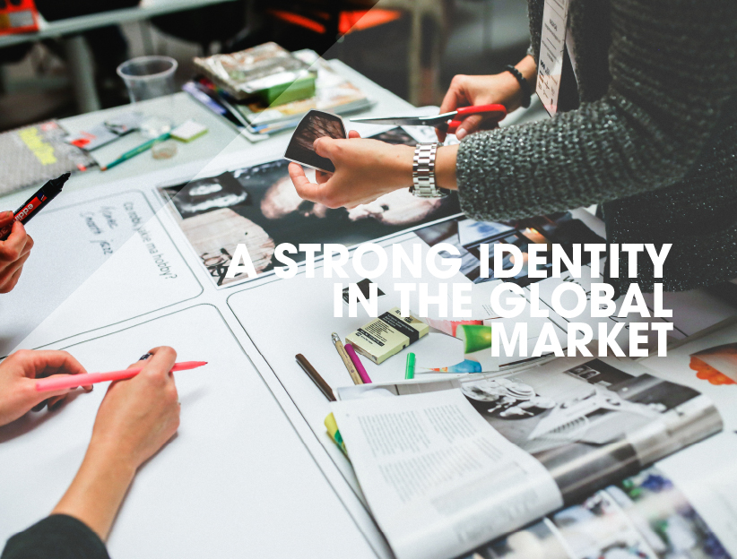 A STRONG IDENTITY IN THE GLOBAL MARKET